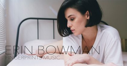 Erin Bowman Fingerprints Music