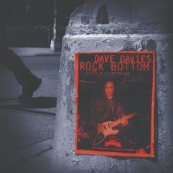 Dave Davies - Rock Bottom: Live at the Bottom Line  (2LP) -1997 live set from Kinks co-founder. Lots of Kinks songs.  Red & silver discs