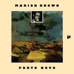 Marion Brown - Porto Novo (LP) -A player on Coltrane's Ascension, this is a solo avant-garde session from Holland 1967