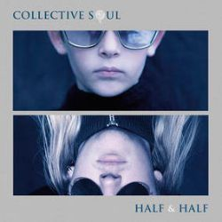 "Collective Soul - Half & Half (12"") - New tracks recorded especially for RSD"