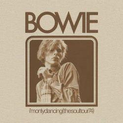David Bowie - I'm Only Dancing [Soul Tour '74] (2LP) -Live from Michigan Palace, Detroit and Municipal Auditorium, Nashville in 1974