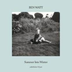 Watt, Ben / Wyatt, Robert - Summer Into Winter (LP) - First time on vinyl in over 30 years. Transparent turquoise vinyl cut at 45 rpm