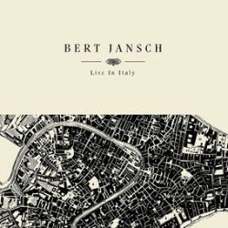 Bert Jansch - Live In Italy (2LP) - Previously unreleased live set from Teatro Corso, Italy 1977.
