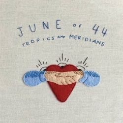 June Of 44 - Tropics and Meridians (LP) - Glacial Blue vinyl.