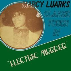 "Marcy Luarks  & Classic Touch - Electric Murder (12"") - American-Nigerian Afro boogie out of print since 1983. With poster."