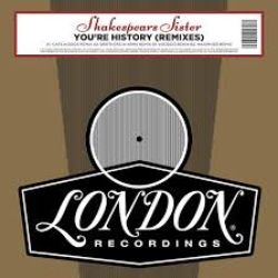 """Shakespear's Sister - You're History (Remixes) (12"""")"""