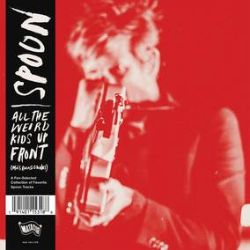 Spoon - All The Weird Kids Up Front (Mas Rolas Chidas) (LP) - Fan-selected deep-cuts companion to Everything Hits At Once: The Best Of Spoon.