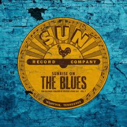 Various Artists (Sun Records) - Sunrise on the Blues: Curated By RSD Vol 7 (LP) - The 7th volume of this RSD curated dive into Sun Records focuses on the Blues.