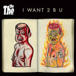 "The The - I Want 2 B U (7"") - Two tracks from the film Muscle. Matt Johnson's first new tracks since 2017."