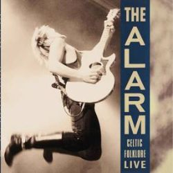 The Alarm - Celtic Folklore Live (LP) - 10 previously unreleased tracks, from Hammersmith Odeon & The Cabaret, San Jose, CA.