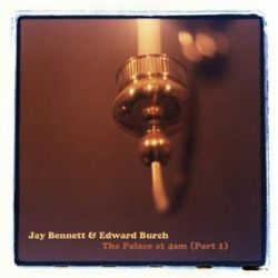 Bennett, Jay & Edward Burch - The Palace at 4am  (2LP) - Limited cloudy clear vinyl, from original Wilco member Jay Bennett.