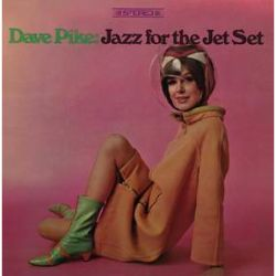 Dave Pike - Jazz for the Jet Set (LP) - Jazz, Latin, Soul & R&B with Herbie Hancock on organ, Clark Terry on trumpet, Billy Butler on guitar, Grady Tate on drums, and more.