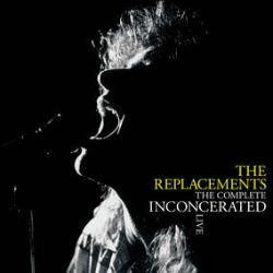 The Replacements - Complete Inconcerated (3LP) - 3LP live show from 1989. This was the source for the 1LP promo Inconcerated. Serious prime-time 'mats.
