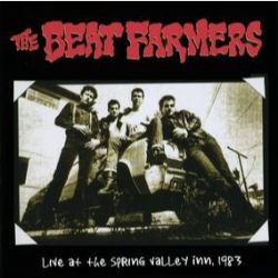 The Beat Farmers - Live at Spring Valley Inn (2LP) - 21 song set live in San Diego in 1983, just before they recorded  their debut album. <br> (RSD010)