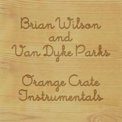 """Brian Wilson & Van Dyke Parks - Orange Crate Instrumentals (12"""") - The complete intrumentals from the deluxe CD of Orange Crate Art. First time on vinyl. (RSD134)"""