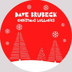 """Dave Brubeck - Christmas Lullabies (12"""") - An original tune, Sleep Holy Infant, & a beautiful take on Away In A Manger, from Brubeck's final sessions. <br> (RSD018)"""