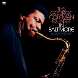 The George Coleman Quintet - In Baltimore (LP) - A hard swinging, free wheeling, never before released live show. <br> (RSD027)