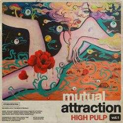 High Pulp - Mutual Attraction Vol. 1 (LP) - Seattle's Funk Church house band. The sound is a psyche heavy Hip-Hop, Funk, Jazz & Soul. <br> (RSD057)