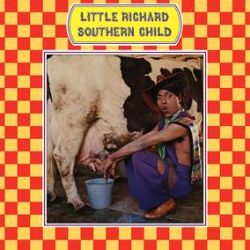 """Little Richard - Southern Child (12"""") - First time on vinyl for these tracks from the Handmade Complete Little Richard Reprise recordings CD collection. <br> (RSD078)"""