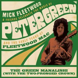 """Mick Fleetwood & Friends / Fleetwood Mac - Green Manalishi (with the Two Pronged Crown) (12"""") - Green vinyl. From the star-studded concert for Peter Green, B-side has original live & studio versions. <br> (RSD044)"""