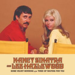 "Nancy Sinatra and Lee Hazlewood - Some Velvet Morning b/w TIred Of Waiting For You (7"") - Beautiful Leopard splatter vinyl.  <br> (RSD109)"