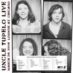 Uncle Tupelo - Live at Lounge Ax - March 24, 1994 (2LP) -Recording of full concert originally broadcast live on WXRT. <br> (RSD119)