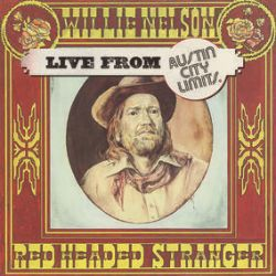 Willie Nelson - Live at Austin City Limits 1976 (LP) - Willie & Family perform the  classic Red Headed Stranger LP,  front to back. First time on vinyl. <br> (RSD093)