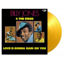 Billy Jones & The Stars - Love Is Gonna Rain On You (LP) -  Translucent Yellow 180 Gram Audiophile Vinyl, 50th Anniversary, first reissue, limited/numbered <br> (RSD067)