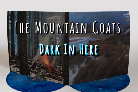 The Mountain Goats - Dark In Here - Indie Exclusive Blue 2 LP