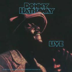 """Donny Hathaway - Live (LP) - Features 8 stunning performances from 1971, recorded at both The Troubadour, and The Bitter End in New York City, USA. Features """"The Ghetto"""" and mind-bending covers of """"Jealous Guy,"""" """"You've Got A Friend"""" and """"What's Going On"""". 180g,  8500 copies. (RSD283)"""