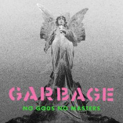 Garbage - No Gods No Masters (LP) - Exclusive Record Store Day edition with Limited Edition Cover Artwork. Pressed on Pink Vinyl. (RSD268)