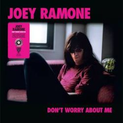 Joey Ramone - Don't Worry About Me  (LP) - A limited edition pink & black splatter vinyl edition to celebrate what would have been his 70th birthday. (RSD368)