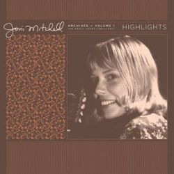 Joni Mitchell - Joni Mitchell Archives, Vol. 1 (1963-1967) : Highlights (LP)  Fatures rare home recordings, live performances, and radio broadcasts recorded between 1963 and 1967. Pressed on 180gram vinyl, exclusively for Record Store Day 2021. Strictly limited to 15000 copies. (RSD329)