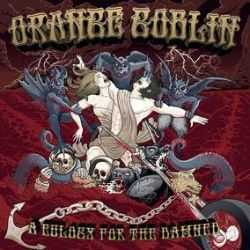 Orange Goblin - Eulogy For The Damned  (LP) - The 7th Studio album from Orange Goblin from 2012. Translucent Orange.  (RSD356)