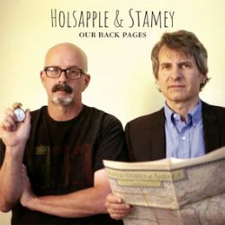 Peter Holsapple & Chris Stamey -Our Back Pages (LP) - Previously unavailable on LP. (RSD287)