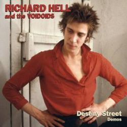Richard Hell And the Voidoids- Destiny Street Demos (LP) -The punk classic finally available as the artist originally intended • Contains new liners for Richard Hell outlining the Destiny Street saga. (RSD284)