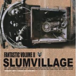 Slum Village - Fantastic Volume II: 20th Anniversary Edition  (2LP) -  A founding member of the trio, (Alongside rappers T3 and Baatin) Dilla provided the group's distinctly esoteric, free-wheeling sound. For RSD 2021 Ne'Astra Media Group presents the album in 20th anniversary edition with a deluxe obi-wrap and an exclusive golden pearl splatter colored vinyl pressing. (RSD381)