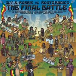 Sly & Robbie, Roots Radics - The Final Battle: Sly & Robbie vs. Roots Radics  (LP) - This 2020 Grammy nominated album features a who's who of reggae royalty. Released on Golden Eye Smoke vinyl and includes custom rolling papers. (RSD382)