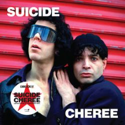"""Suicide - Cheree (10"""") - 4 track EP on transparent 140g vinyl, featuring 'Cheree', 'I Remember', 'Cheree (Remix)' and 'Keep Your Dreams' (an early version of 'Dream Baby Dream'). Brand new artwork designed by Philip Marshall, including photography by Adrian Boot. (RSD398)"""