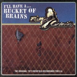 """The Flamin' Groovies - Bucket of Brains  (10"""") - San Francisco rock band The Flamin' Groovies moved to Britain in 1972, where they signed to United Artists. Now for the first time, all their 1972 recordings for United Artists will now be released on vinyl. Includes both the original mix and a 1995 remix at original speed - of their masterpiece 'Shake Some Action'. Limited to 6500 copies. (RSD264)"""