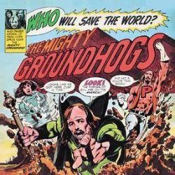 The Groundhogs - Who Will Save The World? (LP) - Legendary final album from the power trio's classic line up and a UK top 10 album from 1972; housed in a faithfully reproduced comic book sleeve with an interview with the original Marvel artist Neal Adams plus an unreleased live version from their final live show in Pocono, USA. Pressed on yellow vinyl. (RSD277)