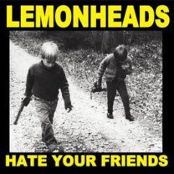 The Lemonheads - Hate Your Friends (LP) - Debut LP from THE LEMONHEADS - yellow vinyl. (RSD314)