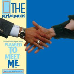 The Replacements - The Pleasure's All Yours: Pleased to Meet Me Outtakes & Alternates  (LP) - A collection of sessions material from their critically acclaimed fifth studio album Pleased to Meet Me.  Recorded at Ardent Studios in Memphis in 1987 - with legendary producer Jim Dickinson - Please To Meet Me was the only album recorded by the band as a trio, after original guitarist Bob Stinson acrimoniously left the band. All audio has been remastered by Justin Perkins. 10,000 copies. (RSD343)