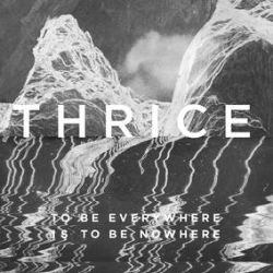 Thrice - To Be Everywhere Is to Be Nowhere (LP) - 5 Year anniversary splatter color variant. (RSD406)