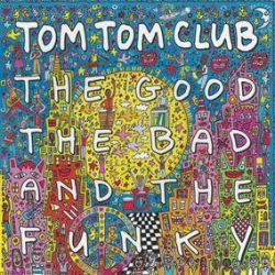 The Tom Tom Club - The Good The Bad And The Funky  (LP) - Originally released on CD only in 2000 and was the band's 5th and last full-length studio album. The album hasn't been available in over 10 years and hasn't ever been available on vinyl or digital services. Color vinyl. (RSD407)