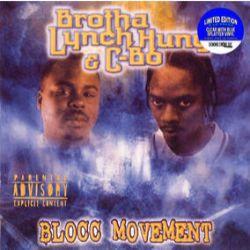 Brotha Lynch Hung/C-Bo - Blocc Movement (2LP) Blocc Movement mixes B-Bo's gangster rap with Brotha Lynch Hung's horrorcore.  Feats by Tech N9ne & Spice 1. (RSD221)
