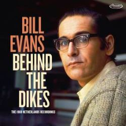 Bill Evans - Behind The Dikes: 1969 Netherlands Recordings (3LP) - Bill Evans with Eddie Gomez & Marty Morell live in Hilversum & Amsterdam. Includes 2 tracks with the Metropole Orchestra. Triple 180-gram set with booklet of essays and photos; Mastered by Bernie Grundman (RSD2044)
