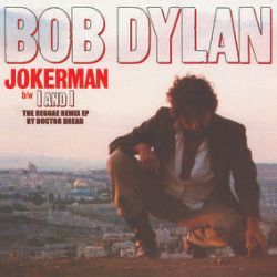 """Bob Dylan - Jokerman / I And I Remixes  (12"""") - Two reggae remixes each for """"Jokerman"""" and """"I And I"""" by Doctor Dread, who's worked with Bob Marley, Black Uhuru, Jimmy Cliff, & many others. (RSD2041)"""