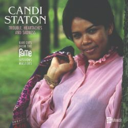 Candi Staton - Trouble, Heartaches And Sadness (The Lost Fame Sessions Masters) (LP) - Features twelve previously unreleased tracks from Candi Staton's incredible recording period at the legendary FAME studios. Discovered and compiled as part of 2011's Evidence (The Complete Fame Sessions Masters) compilation and available here for the first time on vinyl exclusively for RSD 2021. (RSD2148)