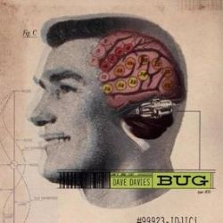 Dave Davies - Bug (2LP) - The Kinks' Dave Davies delivers a concept album of extraterrestrial visitation and brain implantation.Listen for the echoes of post-Tommy The Who, Mott the Hoople, and Deep Purple.  (RSD2032)